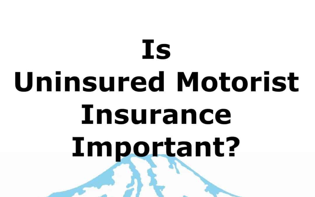 Is Uninsured Motorist Insurance Important in Washington?