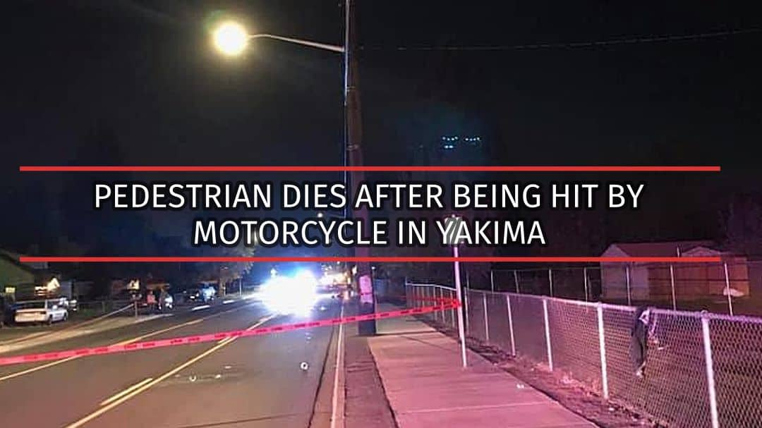 Reflections: Pedestrian Dies After Being Hit By Motorcycle in Yakima