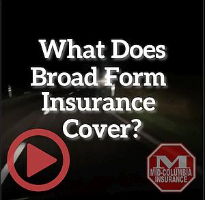 What Does A Broad Form Insurance Policy Cover? - Video