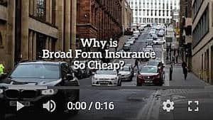 Why is Broad Form Insurance So Cheap? - Video